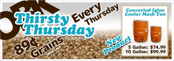 Thristy Thursday Deals at OBK -- Converted Igloo Cooler Mash Tuns & 89 Cent Grains
